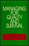 Managing For Quality And Survival: A Personal Journey Toward Excellence Eugene C. Bonacci