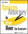 Amicus Attorney in One Hour for Lawyers David J. Bilinsky