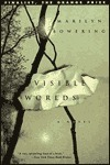 Visible Worlds: A Novel  by  Marilyn Bowering