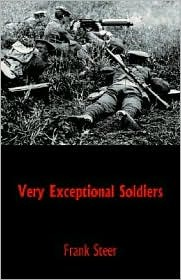 Very Exceptional Soldiers Frank Steer