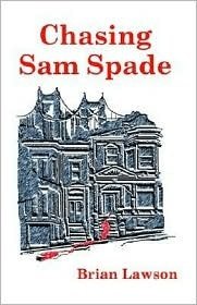 Chasing Sam Spade, The Illustrated Edition  by  Brian  Lawson