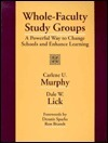 Whole Faculty Study Groups: A Powerful Way To Change Schools And Enhance Learning  by  Carlene U. Murphy