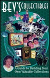 Bevs Collectibles: A Guide to Building Your Own Valuable Collections  by  Beverly B. Nichols