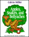 Apples, Snakes, and Bellyaches  by  Calvin Miller