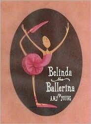 Belinda, the Ballerina Amy Young