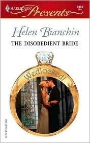 The Disobedient Bride (Wedlocked!) (Harlequin Presents, #2463) Helen Bianchin