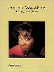 Sarah Vaughan - Sassy Jazz Songs  by  Creative Concepts Publishing