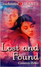 Lost and Found (Enchanted Hearts, #3) Cameron Dokey