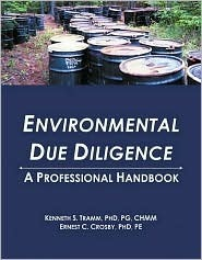Enviromental Due Diligence: A Professional Handbook Kenneth S. Tramm