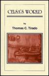 Celsas World: Conversations with a Mexican Peasant Woman  by  Thomas C. Tirado