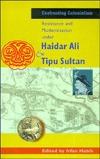 Resistance and Modernization Under Haidar Ali and Tipu Sultan  by  Irfan Habib