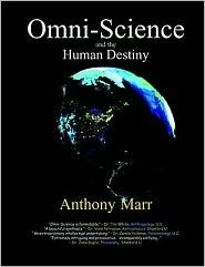 Omni-Science and the Human Destiny Anthony Marr