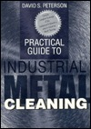 Practical Guide To Industrial Metal Cleaning  by  David S. Peterson