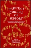 Shifting Circles of Support: Contextualising Kinship and Gender in South Asia and Sub-Saharan Africa  by  Rajni Palriwala