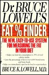 Dr. Bruce Lowells Fat Finder  by  Bruce K. Lowell