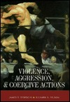 Violence, Aggression & Coercive Actions  by  James T. Tedeschi