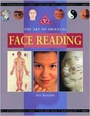 The Art of Oriental Face Reading: Mind, Body, Spirit Sue Woodd