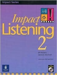 Impact Listening 2: High Beginning - Low-Intermediate (Student Book with Self-Study Audio CD) Jill Robbins