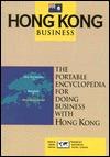 Hong Kong Business: The Portable Encyclopedia for Doing Business with Hong Kong  by  Edward G. Hinkelman