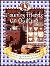 Gooseberry Patch Country Friends Go Quilting  by  Linda L. Trimble