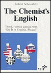 The Chemists English: With Say It in English, Please!  by  Robert Schoenfeld