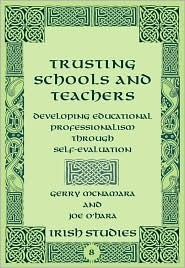 Trusting Schools And Teacher: Developing Educational Professionalism Through Self Evaluating  by  Gerry McNamara