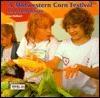 A Midwestern Corn Festival: Ears Everywhere  by  Lisa Gabbert