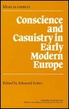 Conscience and Casuistry in Early Modern Europe Edmund Leites