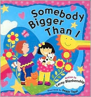 Somebody Bigger Than I  by  LeRoy Blankenship