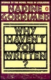 Why Havent You Written?: Selected Stories 1950-1972  by  Nadine Gordimer