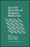 Crystal Growth of Organic Materials (Conference Proceedings Series (American Chemical Society)) Paul Meenan