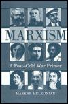 Marxism: A Post-cold War Primer Markar Melkonian