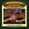 Woodcarving With Rick Butz: American Eagles  by  Richard Butz