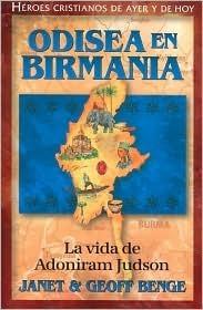 Odisea En Birmania: Adoniram Judson  by  Janet Benge