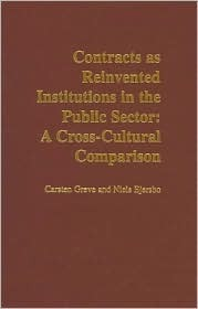 Contracts as Reinvented Institutions in the Public Sector: A Cross-Cultural Comparison Carsten Greve