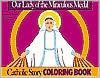 Our Lady of The Miraculous Medal Coloring Book: A Catholic Story Coloring Book  by  Mary Fabyan Windeatt