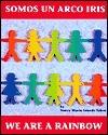 We Are A Rainbow/Somos Un Arco Iris Nancy Marea Grande Tabor