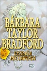 Extrana Recompensa/ Just Rewards  by  Barbara Taylor Bradford