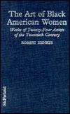 The Art of Black American Women: Works of Twenty-Four Artists of the Twentieth Century  by  Robert Henkes