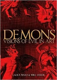 Demons: Visions of Evil in Art  by  Laura Ward