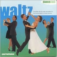 Waltz: Complete step-by-step instruction to the most romantic of social dances (Dance Club Series) Paul Bottomer