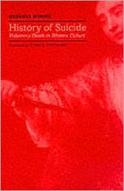 History of Suicide: Voluntary Death in Western Culture Georges Minois