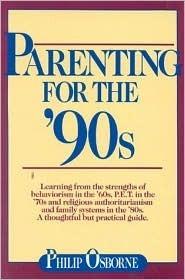 Parenting for the 90s Philip Osborne