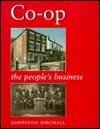 Co-Op: The Peoples Business  by  Johnston Birchall