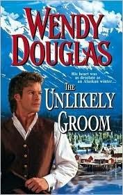 The Unlikely Groom Wendy Douglas