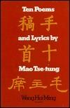 Ten Poems and Lyrics Mao Tse-tung