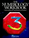 The Numerology Workbook: Understanding and Using the Powers of Numbers  by  Julia Line