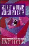 Secret Wounds and Silent Cries  by  Dewey M. Bertolini