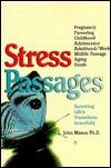 Stress Passages: Surviving Lifes Transitions Gracefully L. John Mason