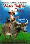 Water Buffalo Days: Growing Up In Vietnam  by  Quang Nhuong Huynh